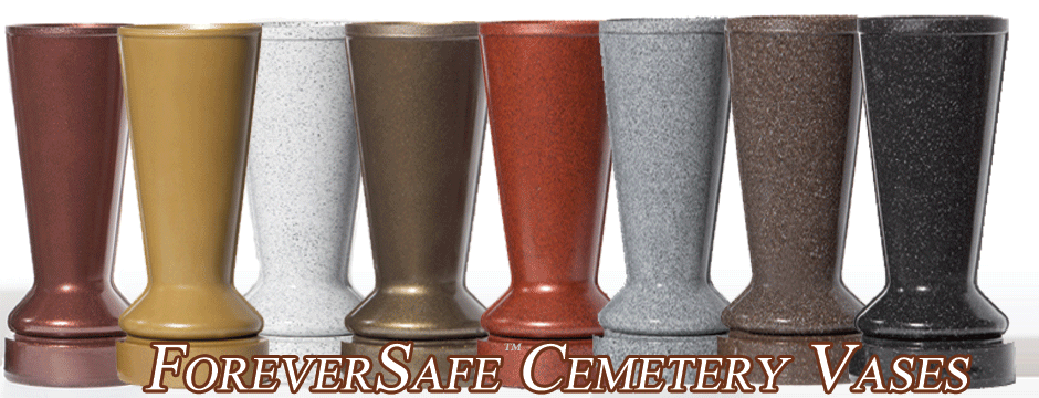 Why ForeverSafe™ Urns \u0026 Vases & Cemetery Vases Memorial Vases Replacement Vases Cemetery Flower ...